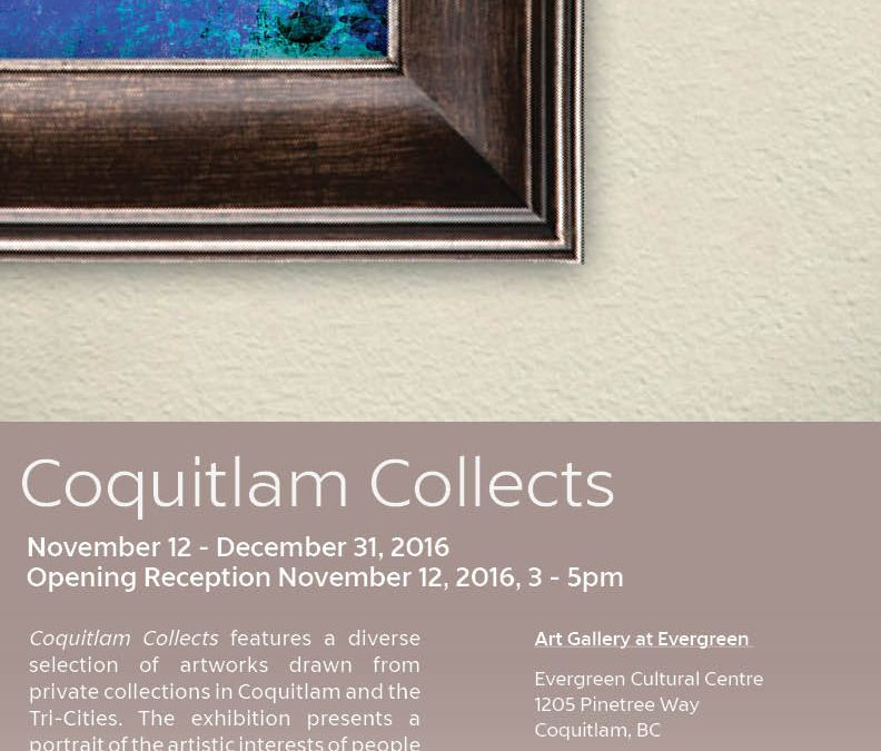 COQUITLAM COLLECTSNov 12, 2016 - Dec 31, 2016