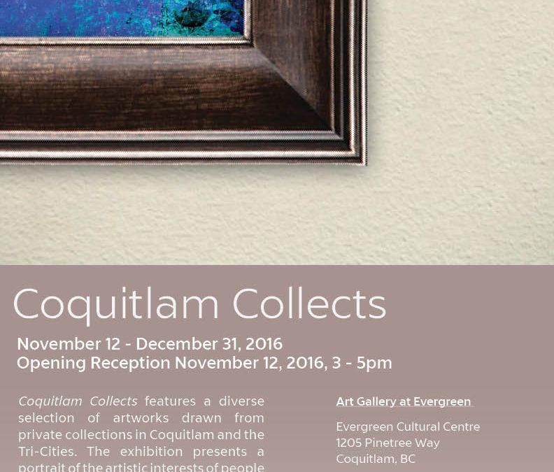 COQUITLAM COLLECTSNov 12, 2016 - Dec 31, 2016
